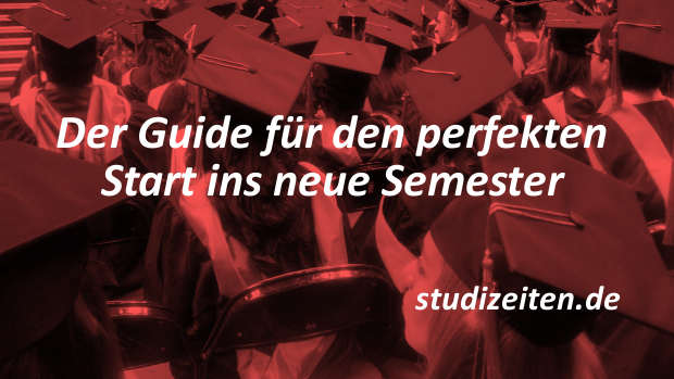 Tipps für den perfekten Start in das neue Semester