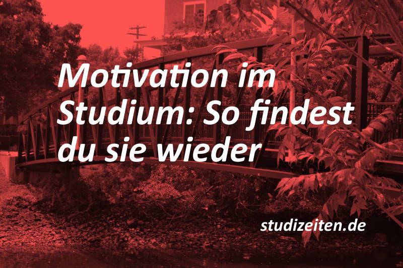 Die richtige Motivation ist wichtig, um erfolgreich studieren zu können